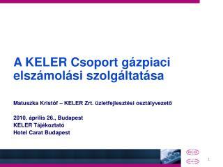 A KELER Csoport gázpiaci elszámolási szolgáltatása