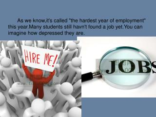 """As we know,it's called """"the hardest year of employment"""""""