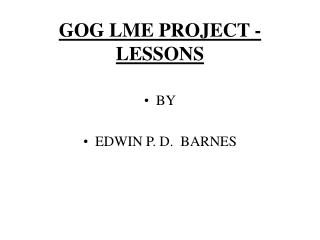 GOG LME PROJECT - LESSONS