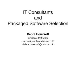 IT Consultants  and  Packaged Software Selection