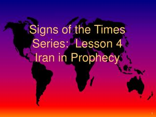 Signs of the Times Series:  Lesson 4 Iran in Prophecy