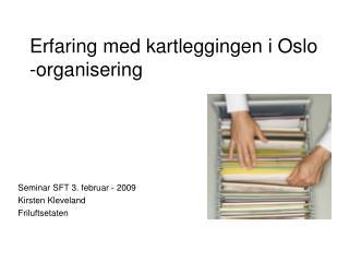 Erfaring med kartleggingen i Oslo -organisering