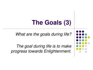 The Goals (3)