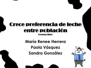 Crece preferencia de leche entre población Prensa Libre