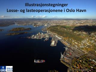 Illustrasjonstegninger  L osse- og lasteoperasjonene i Oslo Havn
