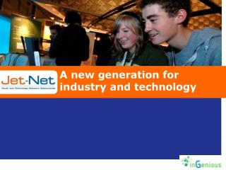 A new generation for industry and technology