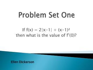 Problem Set One
