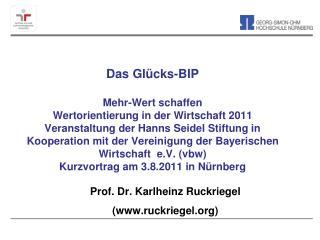 Das Gl cks-BIP   Mehr-Wert schaffen Wertorientierung in der Wirtschaft 2011 Veranstaltung der Hanns Seidel Stiftung in K