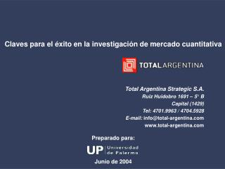 Total Argentina Strategic S.A. Ruiz Huidobro 1691   5  B Capital 1429 Tel: 4701.9963