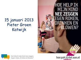 15 januari 2013 Pieter Groen Katwijk