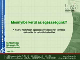 Kertész Balázs Szinapszis Kft. Kutatási igazgató 2008.02.21.