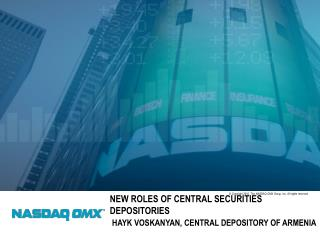 New roles of central securities depositories Hayk  Voskanyan , Central depository of Armenia
