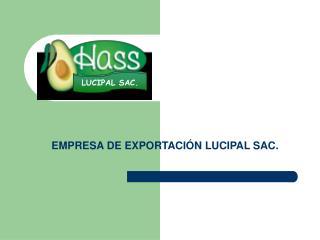 EMPRESA DE EXPORTACIÓN LUCIPAL SAC.
