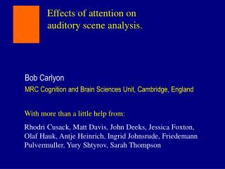Effects of attention on auditory scene analysis.