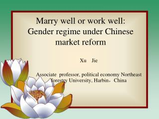 Marry well or work well:  Gender regime under Chinese market reform