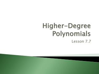 Higher-Degree Polynomials