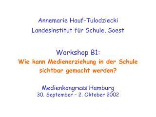 Annemarie Hauf-Tulodziecki Landesinstitut für Schule, Soest