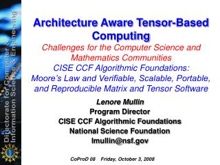 Lenore Mullin Program Director CISE CCF Algorithmic Foundations National Science Foundation