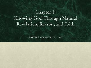 Chapter 1:  Knowing God Through Natural Revelation, Reason, and Faith