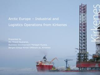 Arctic Europe – Industrial and Logistics Operations from Kirkenes