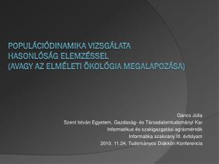 Populációdinamika vizsgálata  hasonlóság elemzéssel (avagy az elméleti ökológia megalapozása)