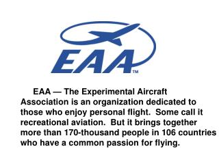 Paul remained EAA president until 1989 and still serves as Chairman of the Board.