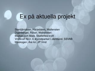 Ex på aktuella projekt