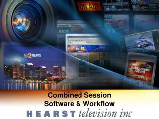 Combined Session                                           Software & Workflow