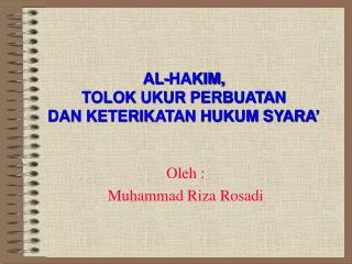 AL-HAKIM,  TOLOK UKUR PERBUATAN  DAN KETERIKATAN HUKUM SYARA�