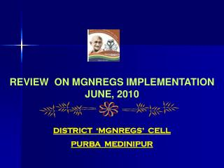 REVIEW  ON MGNREGS IMPLEMENTATION JUNE, 2010