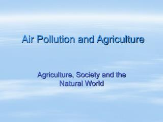 Air Pollution and Agriculture