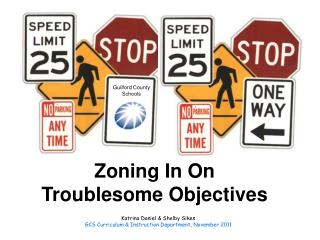 Zoning In On Troublesome Objectives