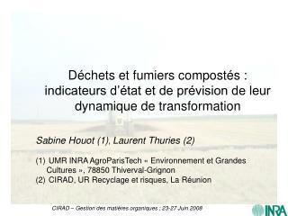 Sabine Houot (1) ,  Laurent Thuries (2)