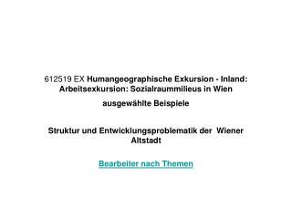 Struktur und Entwicklungsproblematik der  Wiener Altstadt Bearbeiter nach Themen