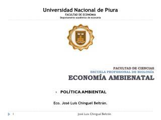 FACULTAD DE CIENCIAS ESCUELA PROFESIONAL DE BIOLOGÍA  ECONOMÍA AMBIENATAL