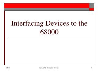 Interfacing Devices to the 68000