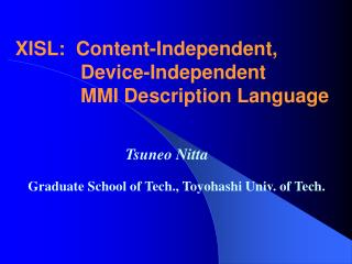 XISL:  Content-Independent,             Device-Independent              MMI Description Language