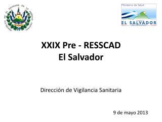 XXIX Pre - RESSCAD El  Salvador