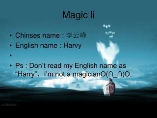 Magic li