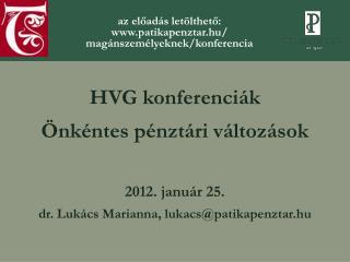 HVG konferenciák Önkéntes pénztári változások 2012. január 25.