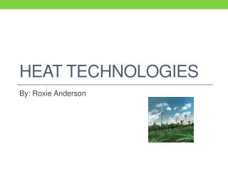 Heat Technologies