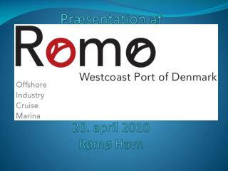 Præsentation af 2 20. april 2010 Rømø Havn