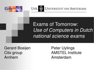 Exams of Tomorrow: Use of Computers in Dutch national science exams