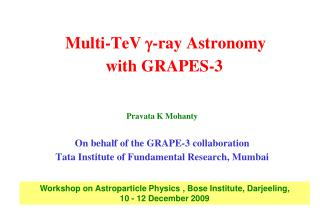 Multi-TeV  -r ay Astronomy  with GRAPES-3