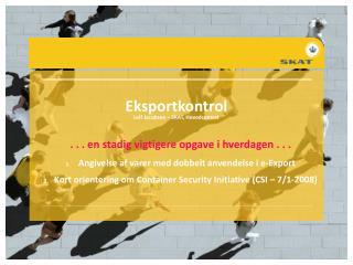 Eksportkontrol Leif Jacobsen – SKAT, Hovedcentret
