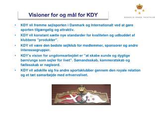 Visioner for og m�l for KDY