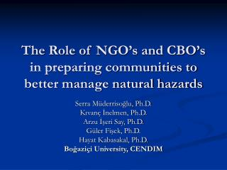 The Role of NGO s and CBO s in preparing communities to better manage natural hazards