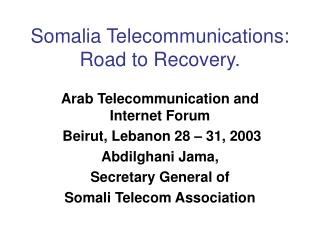 Somalia Telecommunications: Road to Recovery.