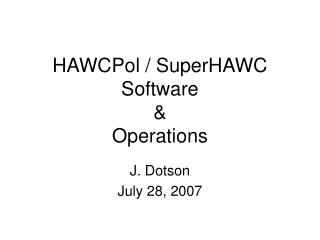 HAWCPol / SuperHAWC Software &  Operations