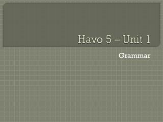 Havo 5 – Unit 1